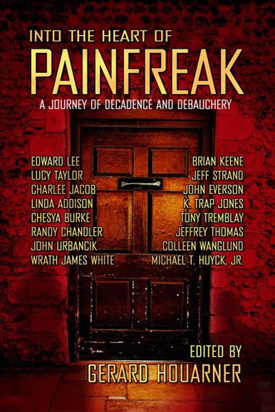 "Into the Heart of Painfreak: A Journey of Decadence and Debauchery, featuring ""The Reverend's Wife"" by Tony Tremblay"