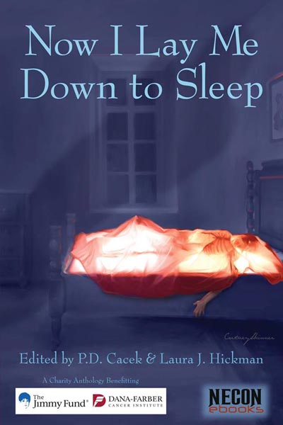 "Now I Lay Me Down To Sleep: A Charity Anthology Benefitting The Jimmy Fund / Dana-Farber Cancer Institute, featuring ""Blue Stars"" by Tony Tremblay"