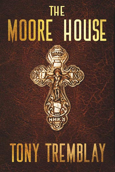 The Moore House (a novel by Tony Tremblay)
