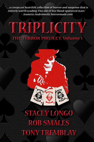 "Triplicity (The Terror Project, Volume 1). featuring ""Steel"" by Tony Tremblay"